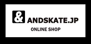 ANDSKATE(アンドスケート)|自社ショップサイトへ